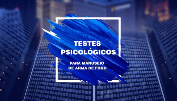 TESTES PSICOLÓGICOS PARA PORTE DE ARMAS RIO DE SÃO PAULO